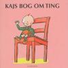 Kajs bog om ting ( FOLD-UD-BOG I PAP)
